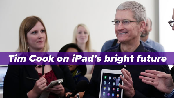 tim cook on ipad's bright future