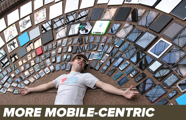 more mobile-centric