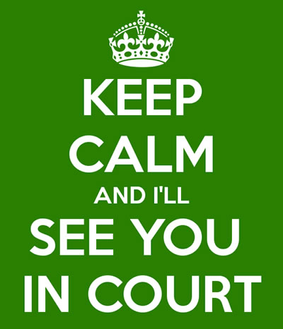keep calm and i'll see you in court