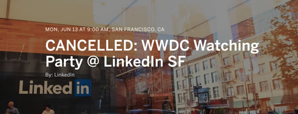 cancelled linkedin wwdc watch party