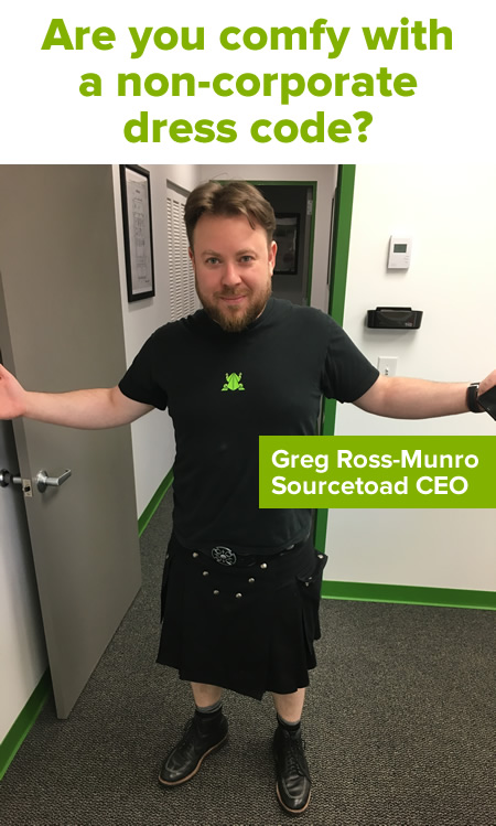 Are you comfy with a non-corporate dress code? (Photo of CEO Greg Ross-Munro in a Sourcetoad t-shirt and utilikilt.)