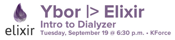 Ybor Elixir - Intro to Dializer - Tuesday, September 19 @ 6:30 p.m. - KForce
