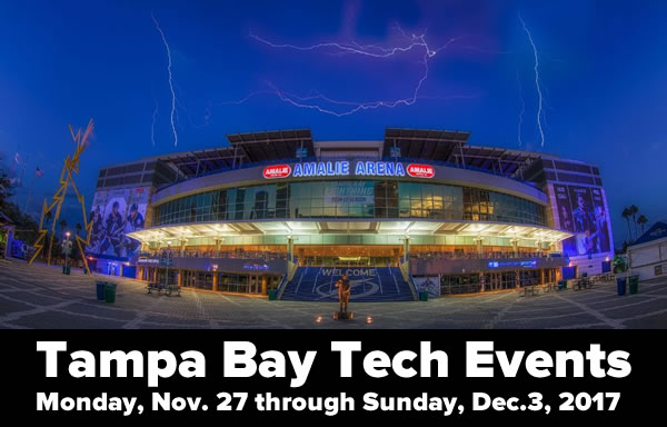 Tampa Bay Tech Events —Week of Monday Nov. 27 through Sunday, Dec. 3, 2017 —Photo of Amelie Arena with lightning in the sky