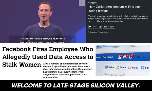 Image: Welcome to late-stage Silicon Valley, with two clippings: 1. A Financial Times piece on Facebook announcing its dating feature, and 2. A Motherboard piece on facebook firing an employee who allegedly used his data access to stalk women.