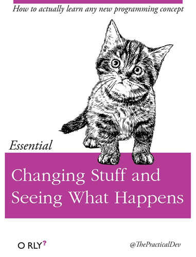"""Parody book cover: O'Reilly's """"Changing stuff and seeing what happens""""."""