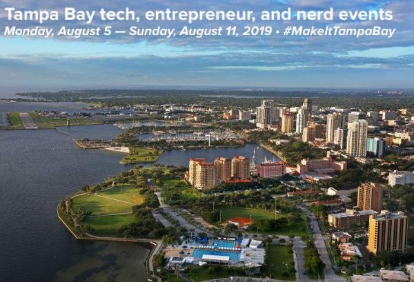 Tampa Bay technology, entrepreneur, and nerd events - Monday, August 5 — Sunday, August 11, 2019 - #MakeItTampaBay