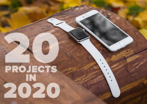 Photo: 20 Projects in 2020, featuring a white Apple Watch and White iPhone outdoors on a wooden picnic table.