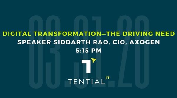 """Banner: """"Digital Transformation —The Driving Need"""" / Speaker Siddarth Rao, CIO of Axogen / 5:15 p.m."""