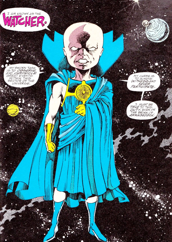 """The Marvel Comics character known as """"The Watcher"""" - """"I am known as The WATCHER. My sworn task is to observe and chronicle great events within this sector of the universe. My curse is to always witness and never participate. I must be true to this duty, even to the brink of Armageddon!"""""""