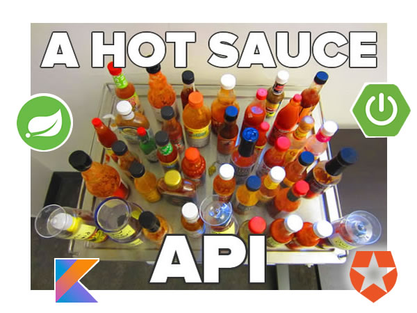 """Photo: """"A hot sauce API"""" — Photo of a tray full of hot sauce bottles, overlaid with the logos for Spring, Spring Boot, Kotlin, and Auth0."""