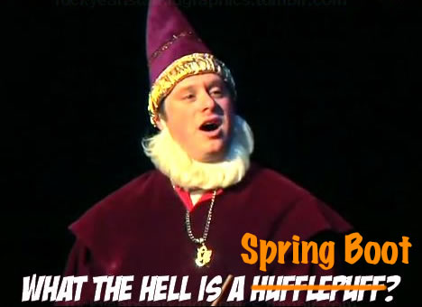 "Photo: ""What the hell is a Hufflepuff?"" meme, but with ""Hufflepuff"" crossed out and ""Spring Boot"" written in."