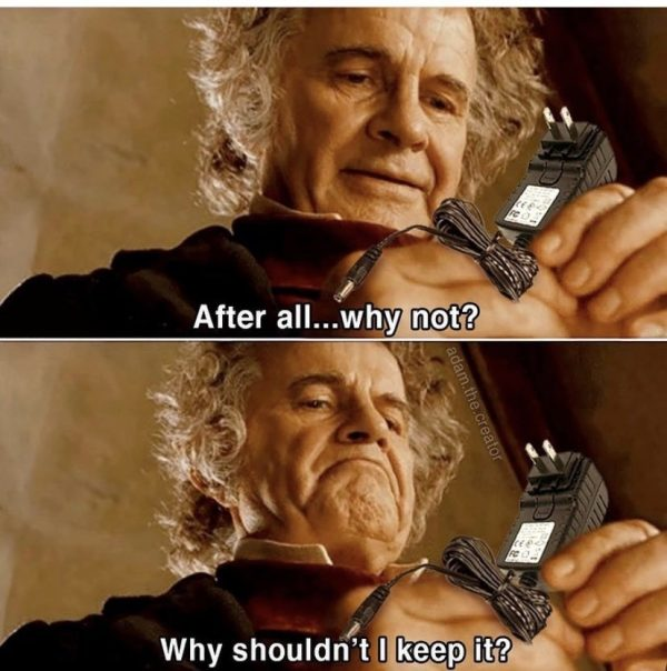 """The Bilbo Baggings """"After all...why not? Why shouldn't I keep it?"""" scene from """"Lord of the Rings"""", but with Bilbo holding a power adapter instead of the ring."""